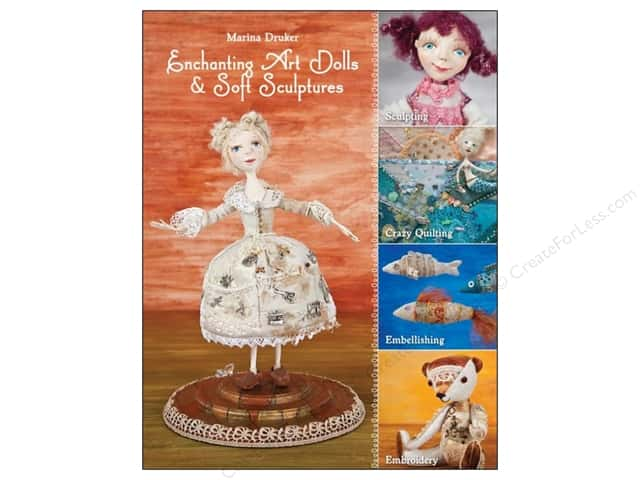 C&T Publishing Enchanting Art Dolls & Soft Sculptures Book by Marina Druker