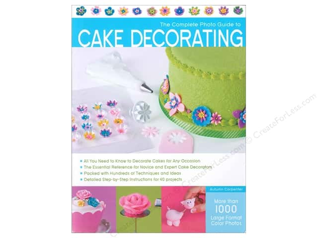 Creative Publishing Complete Photo Guide Cake To Decorating Book
