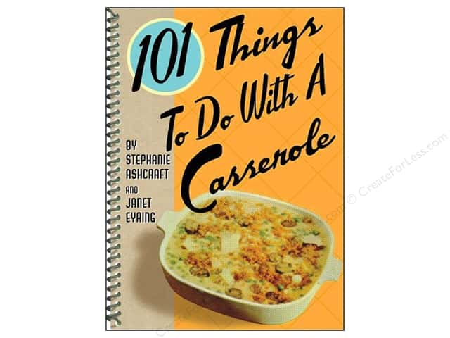 Gibbs-Smith 101 Things To Do With A Casserole Book