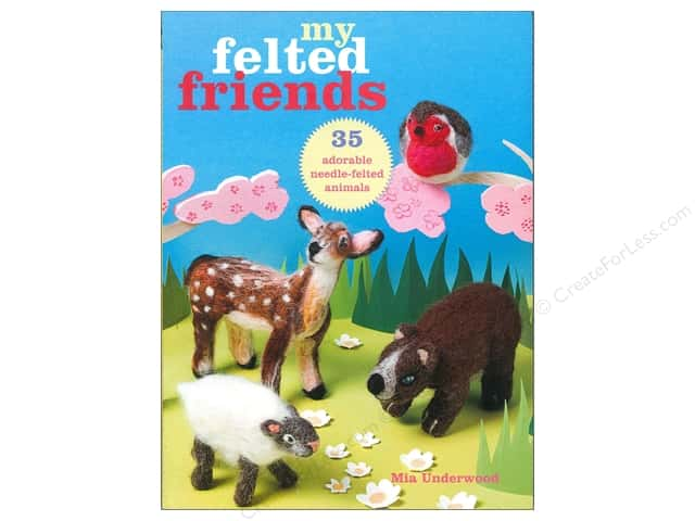 Cico My Felted Friends Book by Mia Underwood