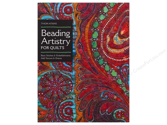 C&T Publishing Beading Artistry For Quilts Book by Thom Atkins
