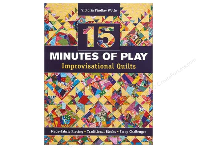 C&T Publishing 15 Minutes of Play Improvisational Quilts Book by Victoria Findlay Wolfe