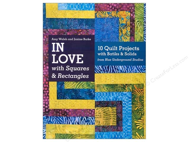 C&T Publishing In Love With Squares & Rectangles Book by Amy Walsh and Janine Burke