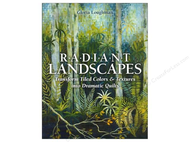 C&T Publishing Radiant Landscapes Book by Gloria Loughman