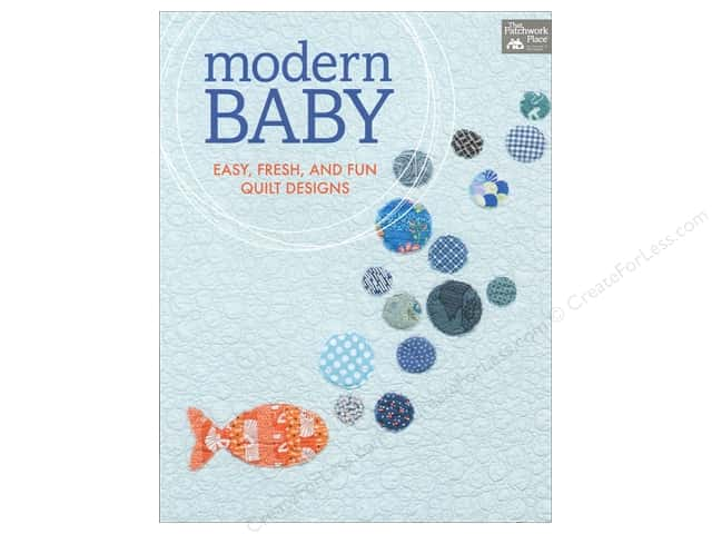 That Patchwork Place Modern Baby Book by Amy Smart, Audrie Bidwell, Carolyn Friedlander and Carrie Bloomston