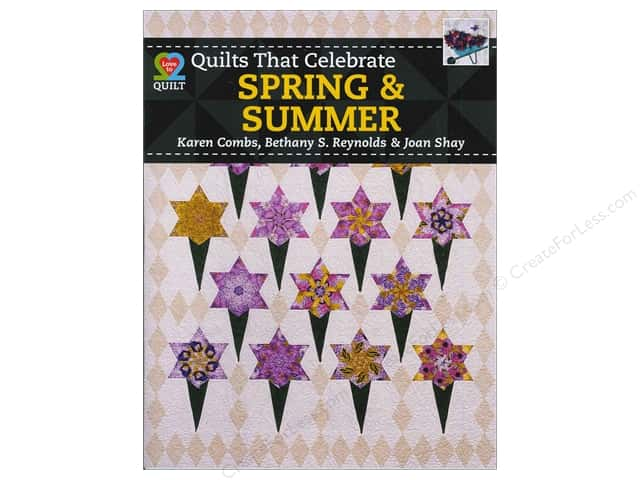 American Quilter's Society Quilts That Celebrate Spring & Summer Book by Karen Combs, Bethany Reynolds & Joan Shay