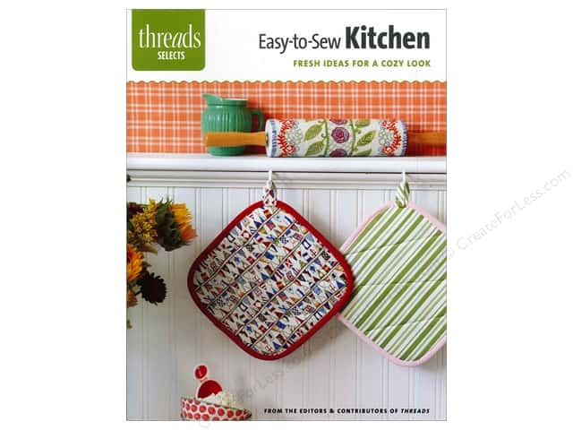 Threads Selects  Easy-To-Sew Kitchen: Fresh Ideas for a Cozy Look Book