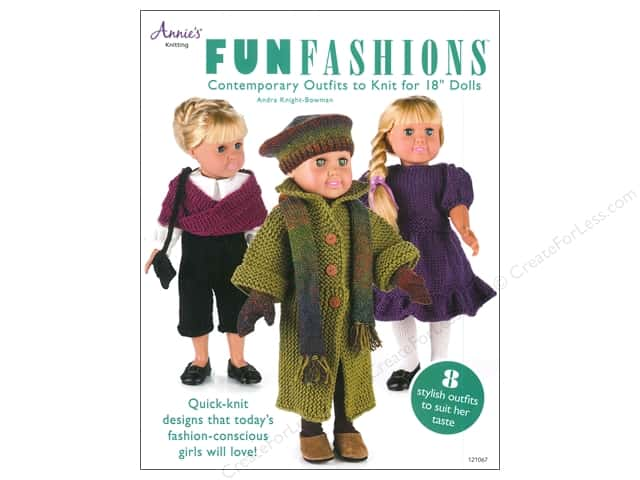 Annie's Fun Fashions: Contemporary Outfits to Knit for 18 in. Dolls Book by Andra Knight-Bowman