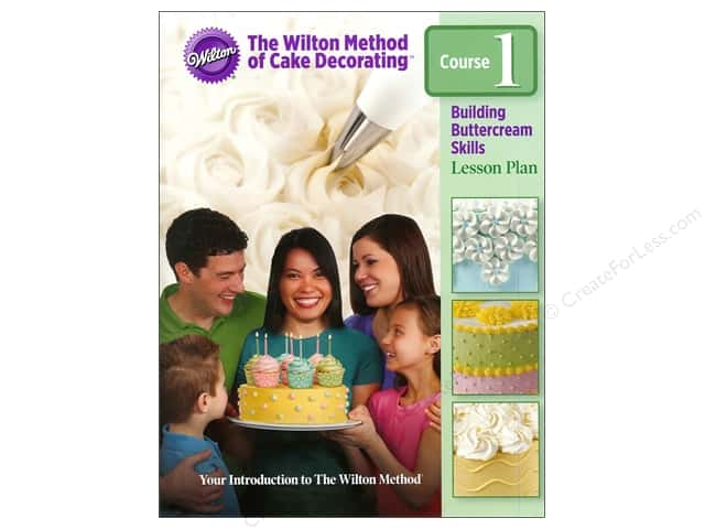 Wilton Cake Decorating Book Course 1 : CreateForLess -- CreateForLess