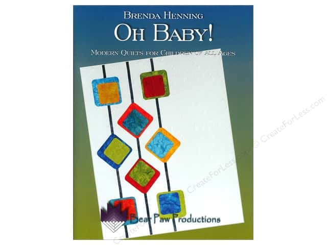 Bear Paw Productions Oh Baby! Modern Quilts For Children Book by Brenda Henning