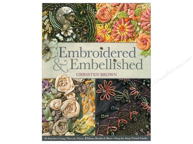 C&T Publishing Embroidered & Embellished Book by Christen Brown