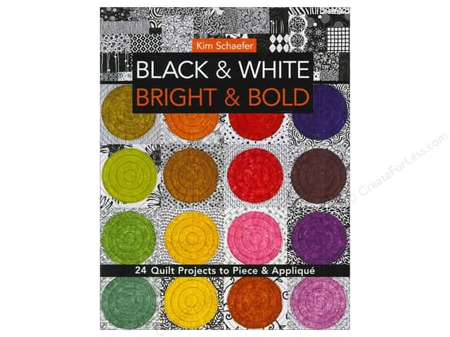 C&T Publishing Black & White Bright & Bold Book by Kim Schaefer