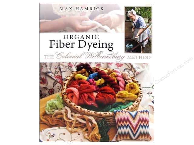 American Quilter's Society Organic Fiber Dyeing The Colonial Williamsburg Method Book by Max Hamrick