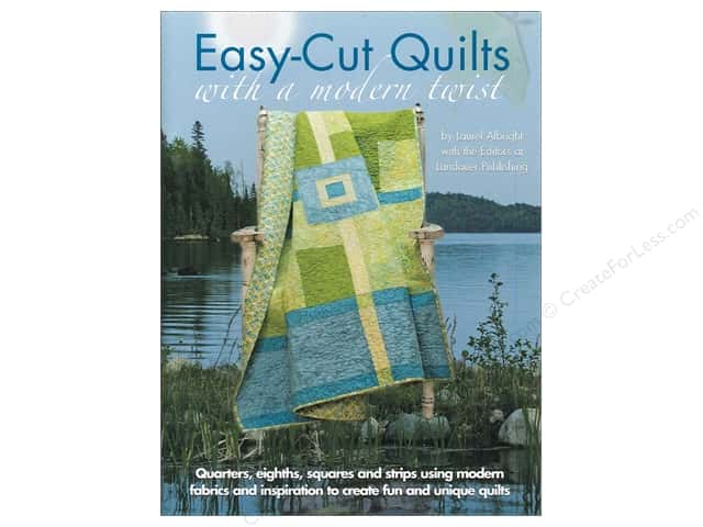 Landauer Easy Cut Quilts With A Modern Twist Book by Laurel Albright