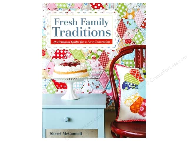 C&T Publishing Fresh Family Traditions Book by Sherri McConnell