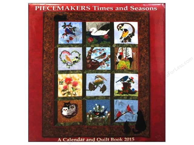 Piecemakers Times & Seasons Quilt 2015 Calendar Nature's Chorus Calendar