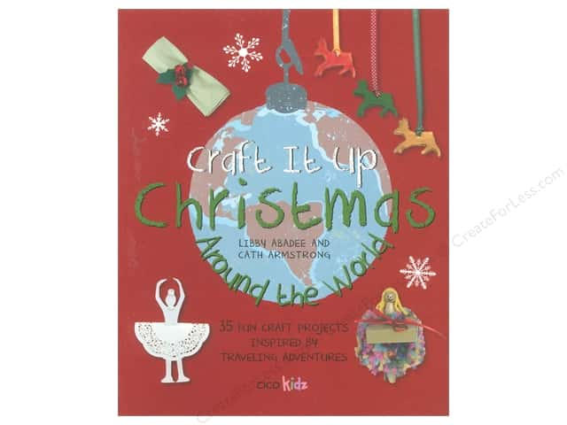 Cico Craft It Up Christmas Around The World Book by Libby Abadee & Cath Armstrong