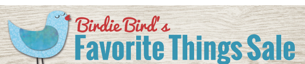 Birdie Bird's Favorite Things Sale