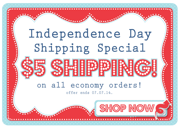 Independence Day Shipping Special