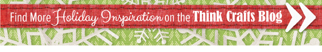 Find Holiday Inspiration at ThinkCrafts.com
