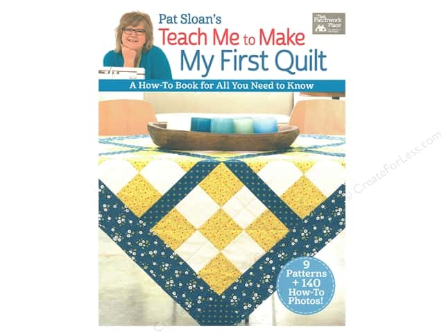 Pat Sloanes Teach Me To Make My First Quilt Book Createforless