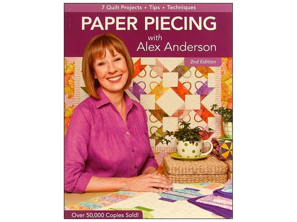 C T Publishing Paper Piecing With Alex Anderson Book 2nd Edition By Alex Anderson