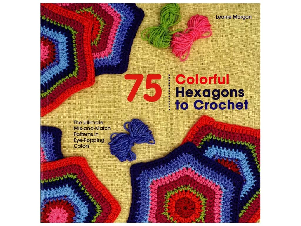 75 Colorful Hexagons To Crochet Book Createforless