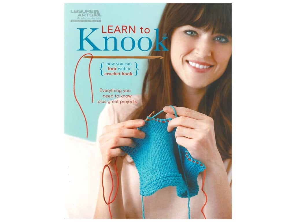 The Knook Kit  Now You Can Knit With A Crochet Hook  Leisure Arts